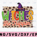 WTMETSY13012021 02 241 Vectorency Witches Be Trippin Png, Halloween Png, Basic Witch, Funny Halloween Png,Witches Be Trippin Halloween File For sublimation