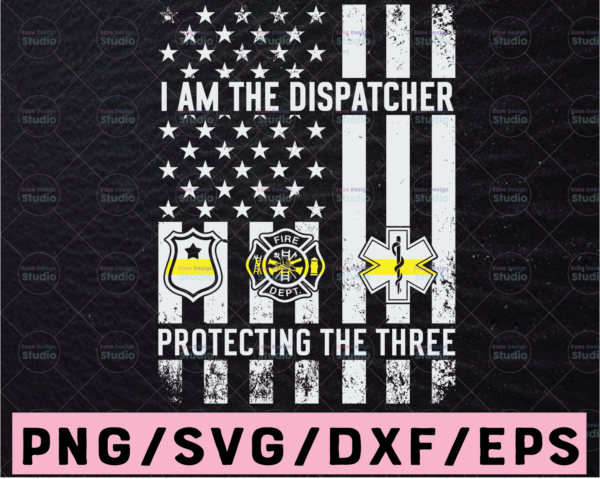 WTMETSY13012021 02 250 Vectorency American Flag I Am The Dispatcher Protecting The Three Svg Design, Dispatcher Svg Design Cricut Printable Cutting File digital Design