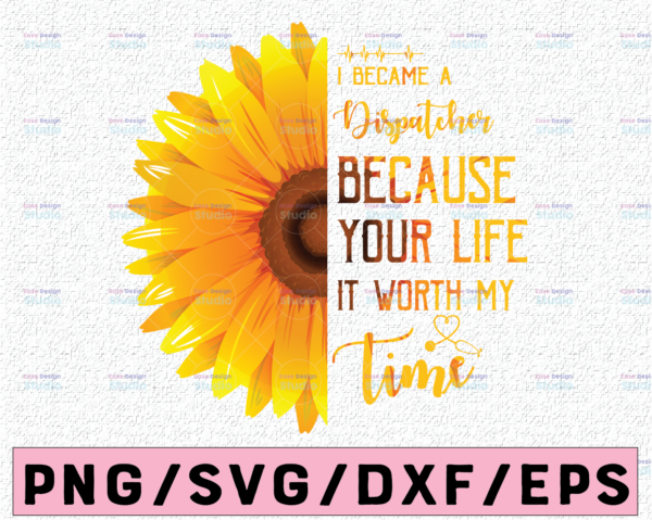 WTMETSY13012021 02 251 Vectorency I became a dispatcher PNG, Dispatcher png for sublimation, dispatcher sunflower sublimation design