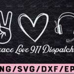 WTMETSY13012021 02 277 Vectorency Peace love Dispatch Svg Png dxf for Sublimation digital download Dispatch png 911 digital printable