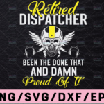 WTMETSY13012021 02 280 Vectorency Retired Dispatcher Been There Done That And Damn Proud Of It Svg, Skun Emergency Dispatcher, cricut file, clipart, svg, png, eps, dxf