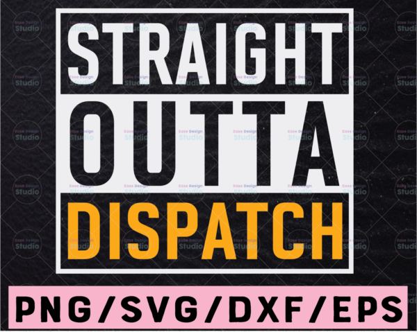 WTMETSY13012021 02 286 Vectorency Straight Outta Dispatcher svg, Dispatcher svg, 911 dispatcher svg, Dispatch svg, Printable, Cricut and Silhouette