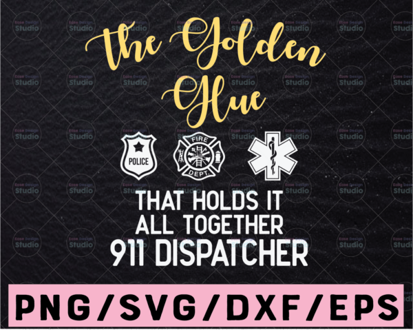 WTMETSY13012021 02 289 Vectorency The Golden Glue That Holds It All Together 911 Dispatcher Svg Design, Dispatcher svg, 911 Dispatcher Cricut Printable Cutting File