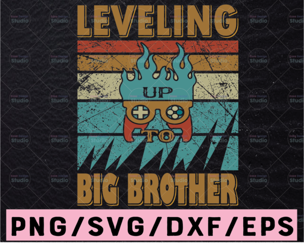 WTMETSY13012021 02 354 Vectorency Big brother Svg Eps Png Jpeg, Leveled up Svg, Game controller Svg, brothers matching svg s, gaming svg