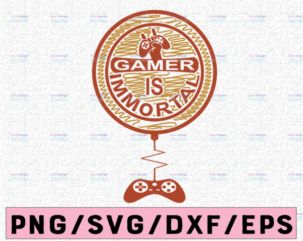 WTMETSY13012021 02 373 Vectorency Gamer Svg -Gamer Is Immortal Svg Png video games Svg,Game Controller