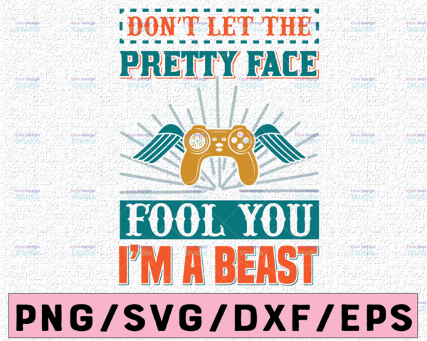 WTMETSY13012021 02 403 Vectorency Funny Saying Svg Dont Let The Pretty Face Fool You Im a Beast Svg , Game Lover Svg Png