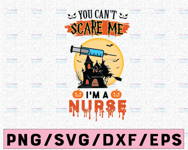 WTMETSY13012021 02 44 Vectorency You Can't Scare me I'm a Nurse Png, Halloween Png, Halloween Nurse Png, Witch Nurse Png, Sublimation Printing