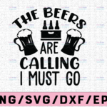 WTMETSY13012021 02 70 Vectorency The Beers are calling and i must go SVG, Beer Quote svg, Beer SVG, Beer Cut File, Drinking svg, Alcohol svg