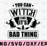 WTMETSY13012021 02 82 Vectorency You can witch like it's a bad thing svg, dxf,eps,png, Digital Download, Halloween Svg, Halloween, Svg File for Cricut & Silhouette, Png Digital Download, witches svg, pumskin svg