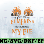 WTMETSY13012021 03 6 Vectorency Halloween - If You Like My Pumpkins You Should See My Pie SVG PNG Dxf EPS Cricut File Silhouette Art, Digital Download