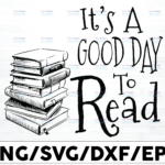 WTMETSY16122020 01 10 Vectorency It's A Good Day To Read A Book Svg, Reading Book svg, Reading book day svg, Cricut File, Clipart, Svg, Png, Eps