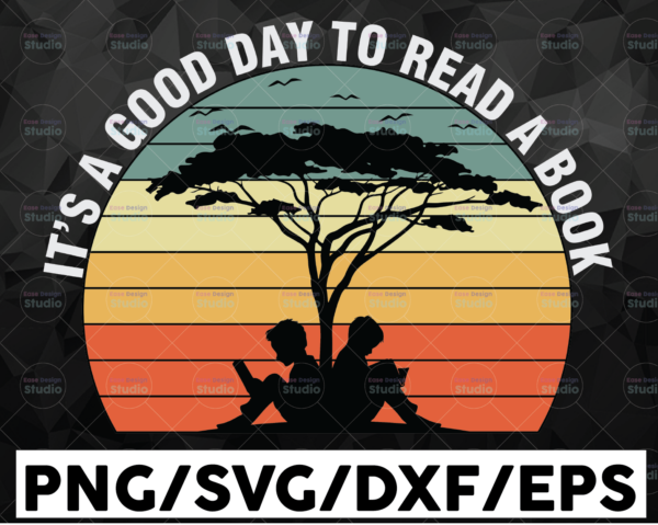 WTMETSY16122020 01 12 Vectorency It's A Good Day To Read A Book Svg, Reading Book svg, Reading book day svg, Cricut File, Clipart, Svg, Png, Eps