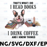 WTMETSY16122020 01 13 Vectorency That's What I Do I Read Books And I Know Things PNG, Love Books Clipart Design, Pitbull Lovers Design, Love dog Instant Download,