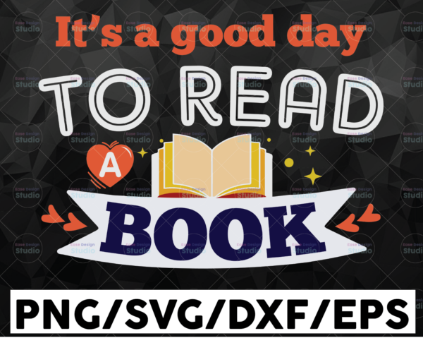WTMETSY16122020 01 7 Vectorency It's a Good Day to Read a Book SVG, Read Day svg, Librarian svg, Book Lovers svg, Teacher cutfile, Reading svg