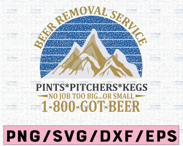 WTMETSY16122020 02 14 Vectorency Beer Removal Service No Job Is Too Big Or Small SVG,PNG , Beer's Day svg digital cut file Instant download Design for Shirt
