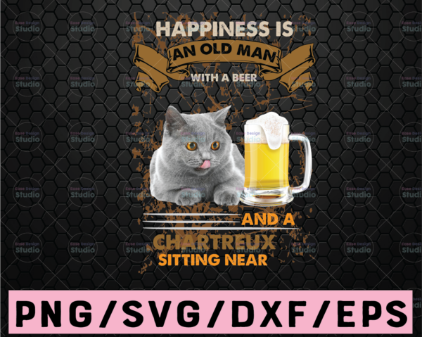 WTMETSY16122020 02 3 Vectorency Happiness Is An Old Man With A Beer And A Chartreux Sitting Near Png, Dog Lovers Png, Beer Lovers Png, Animal Png Beer Png Digital download