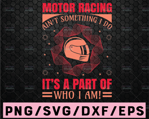 WTMETSY16122020 02 46 Vectorency Racing is a part of who i am svg,Racing svg svg,Racing svg design,Racing cut file,Racing svg file for cricut,Racing file svg