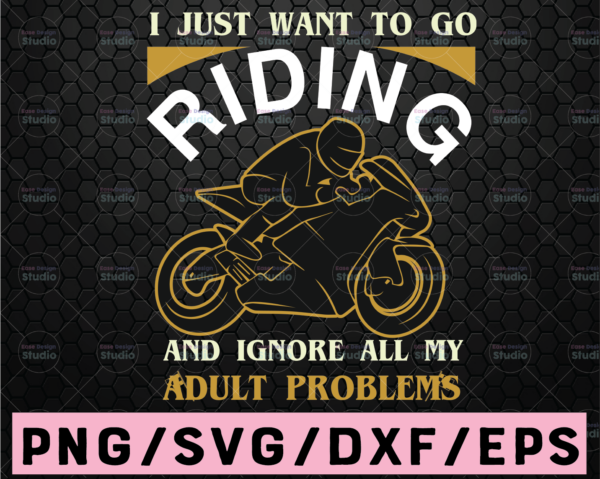 """WTMETSY16122020 02 67 Vectorency Motocross Svg, Motocross Print File """"I just want to go Motocross and ignore my adult problems"""" Motocross,Dirt Bike Eps,Dxf,Svg,Png"""