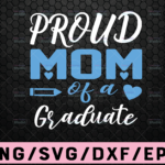 WTMETSY16122020 02 72 Vectorency Proud Mom of a class of 2021 graduate svg,education svg,Graduation,Senior 2021 svg,proud students,Digital Download,Print,Sublimation