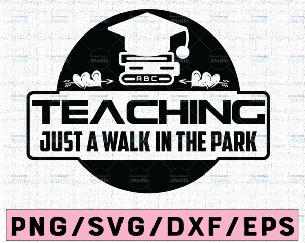 WTMETSY16122020 02 81 Vectorency Teaching is a walk in the park,Books svg, Quotes SVG, DXF,PNG, Clipart, Cricut, Quotes, Silhouette Files.