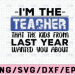 WTMETSY16122020 02 86 Vectorency I am the teacher the kids from last year warned you about SVG is a funny svg design