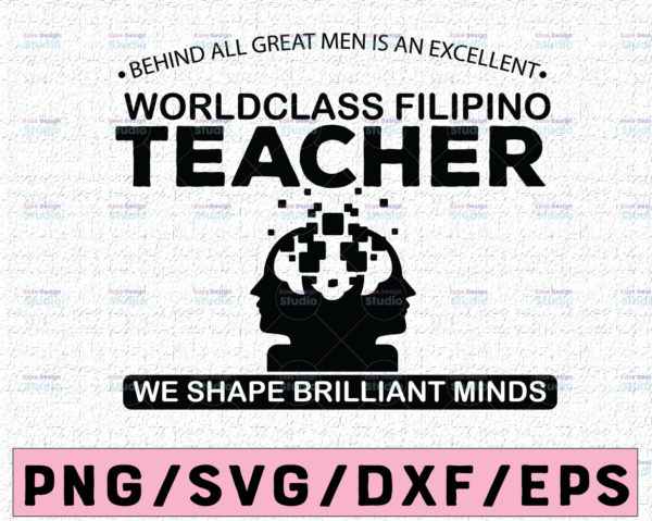 WTMETSY16122020 02 89 Vectorency Behind all great men is an excellent world class filipino teacher SVG, Funny Cut File Silhouette or Cricut