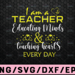 WTMETSY16122020 02 90 Vectorency I'm A Teacher Educating Minds & Touches A Heart Everyday SVG - Teacher Life Digital Cut File - SVG, DXF, PNG