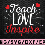 WTMETSY16122020 02 96 Vectorency Teach Love Inspire SVG, Teacher SVG, Teacher Appreciation SVG, Teacher svg svg, Teacher Quotes svg, Cut File For Cricut, Silhouette