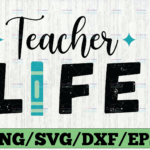 WTMETSY16122020 03 59 Vectorency Teacher life Svg, Teacher Svg, Teach Svg, Back to school Svg, School Svg, Cutting files for use with Silhouette Cameo and Cricut