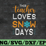 WTMETSY16122020 03 61 Vectorency This teacher loves Snow Much SVG Happy Holidays Teacher Merry Christmas Break Day Top Principal Librarian CUT file Silhouette Cricut Cameo