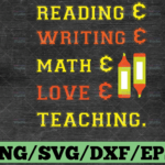 WTMETSY16122020 03 65 Vectorency Reading Writing Math To Teach Is To Love SVG File, Love Teaching Svg,Cricut, Silhouette, Clip Art, Teaching Design, Svg Dxf Eps Png