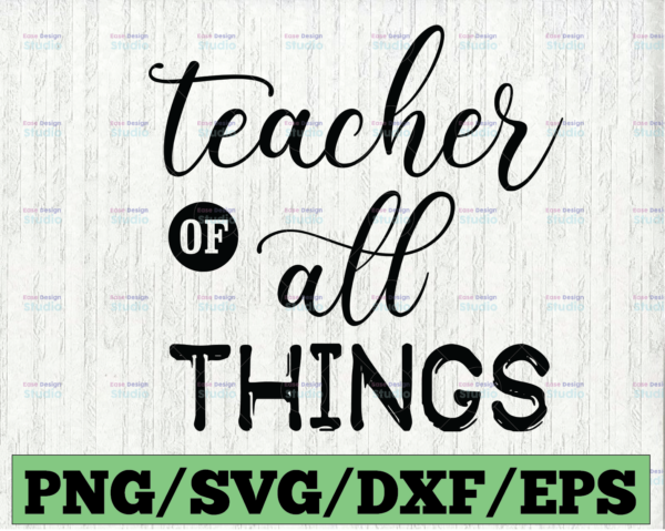 WTMETSY16122020 03 69 Vectorency Teacher of All Things - .svg/.eps/.dxf/.ai for Silhouette Studio, Cricut, or other cutting software