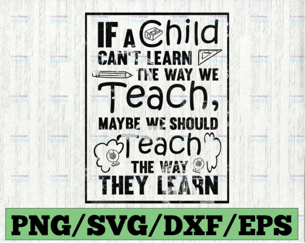 WTMETSY16122020 03 74 Vectorency If a child can't learn, the way we teach SVG Dxf Eps Png, Teacher svg Design, Educator Gift, Cricut, Silhouette, Cut Files