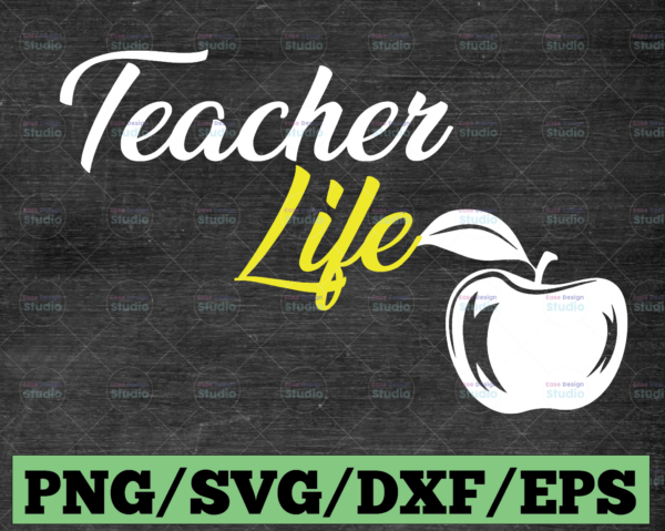 WTMETSY16122020 03 97 Vectorency Teacher life Svg, Teacher Svg, Teach Svg, Back to school Svg, School Svg, Apple Svg, Cutting files for use with Silhouette Cameo and Cricut