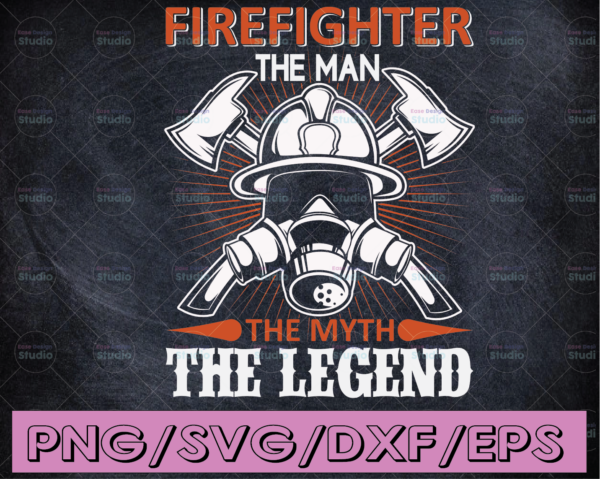 WTMETSY16122020 04 130 Vectorency Firefighter the Man the Myth the Legend svg, Firefighter svg, fireman svg, firefighter cut file, fireman Files for Cricut