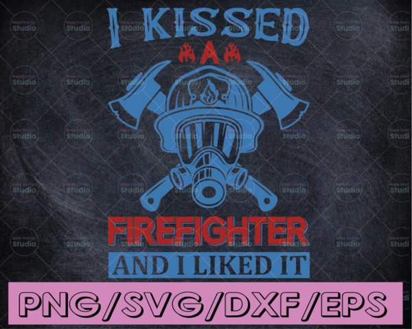 WTMETSY16122020 04 138 Vectorency I Kissed Firefighter and I Liked It firefighter flag svg, fireman svg, fire department svg, thin red line svg, red line svg, firefighter svg