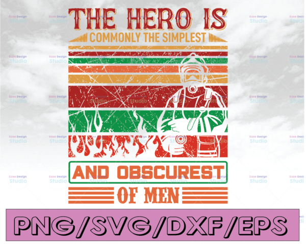 WTMETSY16122020 04 144 Vectorency The Hero Is Commonly The Simplest And Obscurest Of Men firefighter flag svg, fireman svg, fire department svg, thin red line svg, red line