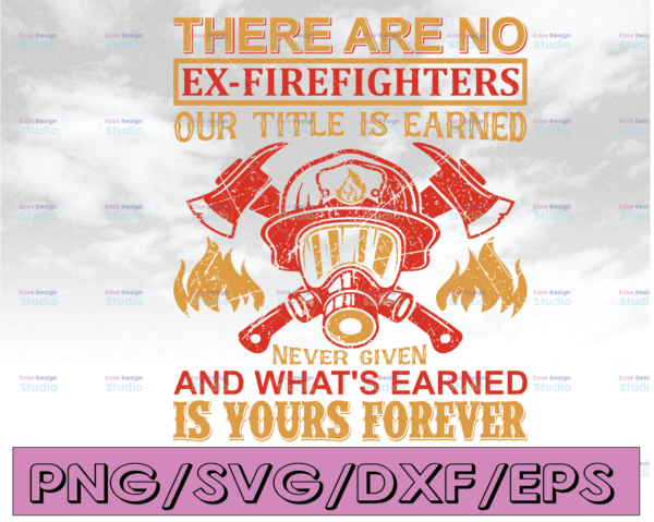 WTMETSY16122020 04 145 Vectorency There Are No Ex-Firefighter our titel is earned never given firefighter flag svg, fireman svg, fire department svg, thin red line svg