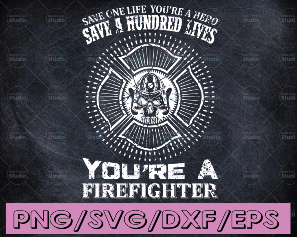 WTMETSY16122020 04 148 Vectorency Save One Life You're A Hero Save A Hundred Lives firefighter flag svg, fireman svg, fire department svg, thin red line svg, red line svg