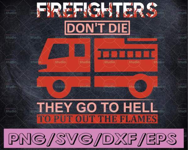 WTMETSY16122020 04 159 Vectorency Don't Die They Go To Hell To Put Out The Flames firefighter flag svg, fireman svg, fire department svg, thin red line svg, red line svg