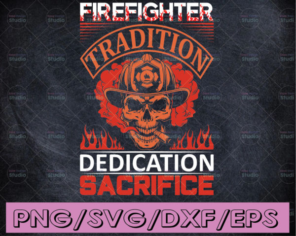 WTMETSY16122020 04 160 Vectorency Firefighter Tradition Dedication Sacrifice firefighter flag svg, fireman svg, fire department svg, thin red line svg, red line svg