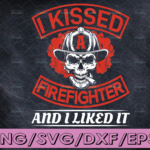 WTMETSY16122020 04 163 Vectorency I Kissed A Firefighter And I Like It firefighter flag svg, fireman svg, fire department svg, thin red line svg, red line svg, fire fighter