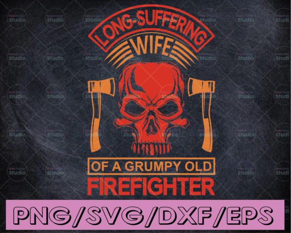 WTMETSY16122020 04 164 Vectorency Long-suffering Wife Of A Grumpy Old Firefighter firefighter flag svg, fireman svg, fire department svg, thin red line svg, red line svg