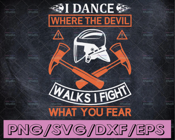 WTMETSY16122020 04 165 Vectorency I Dance Where The Devil Walks I Fight What You Fear firefighter flag svg, fireman svg, fire department svg, thin red line svg, red line svg