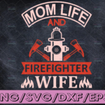 WTMETSY16122020 04 166 Vectorency Mom Life Firefighter Wife firefighter flag svg, fireman svg, fire department svg, thin red line svg, red line svg
