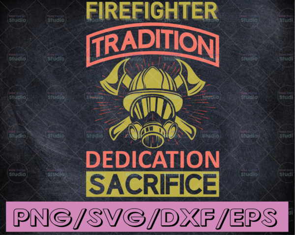 WTMETSY16122020 04 173 Vectorency Firefighter Tradition Dedication Sacrifice firefighter flag svg, fireman svg, fire department svg, thin red line svg, red line