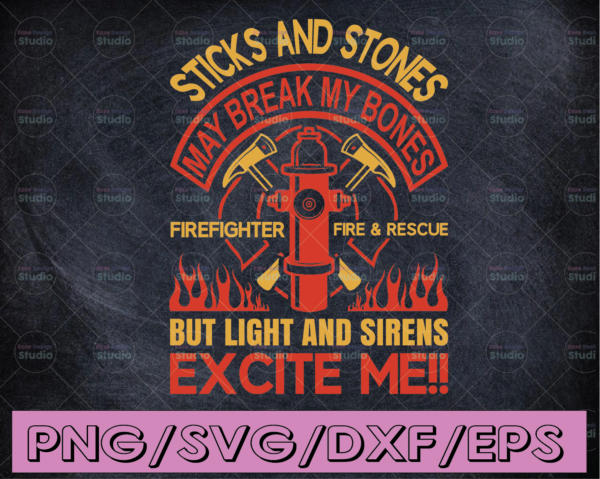 WTMETSY16122020 04 176 Vectorency Sticks And Stones May Break My Bones But Light And Sirens firefighter flag svg, fireman svg, fire department svg, thin red line svg