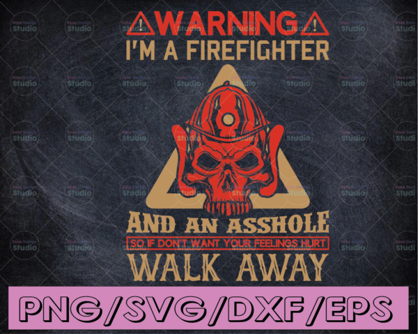 WTMETSY16122020 04 192 Vectorency Warning I'm A Firefighter And An Asshole Walk Away firefighter flag svg, fireman svg, fire department svg, thin red line svg, red line svg