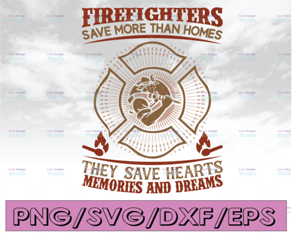 WTMETSY16122020 04 193 Vectorency Firefighter Save More Than Homes They Save Hearts Memories And Dreams firefighter flag svg, fireman svg, fire department svg