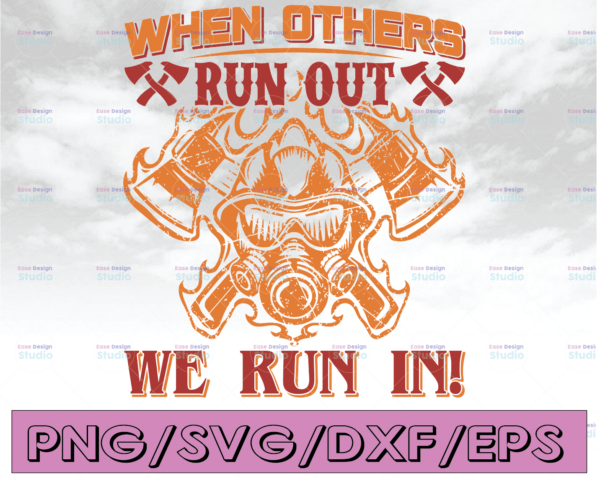 WTMETSY16122020 04 202 Vectorency When Others Run Out We Run In firefighter flag svg, fireman svg, fire department svg, thin red line svg, red line svg